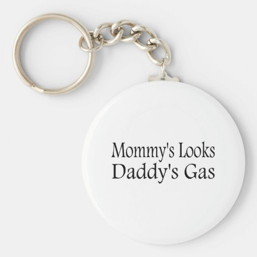 Mommy's Looks Daddy's Gas Keychain