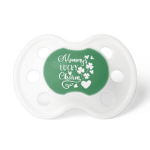 Mommys Lucky Charm Pacifier