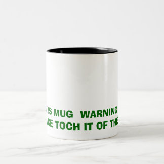 MOMMYS MUG  WARNING  NO ONE ELCE TOCH IT OF THE...