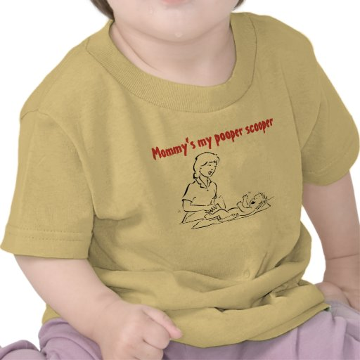 Mommy's my pooper scooper shirts