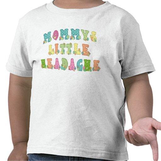 Mommys poca camiseta del niño del dolor de cabeza