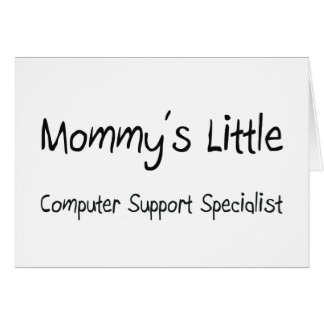 Mommys poco especialista del soporte informático tarjeta de felicitación
