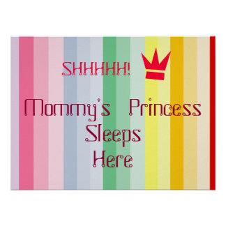 MOMMY'S PRINCESS SLEEPS HERE POSTER