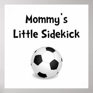 Mommy's Sidekick Soccer Poster