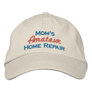 Mom's Amateur Home Repair Embroidered Baseball Hat