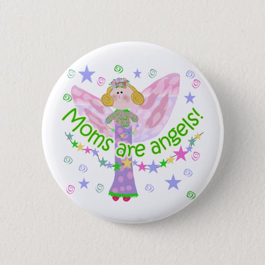 Moms Are Angels Button