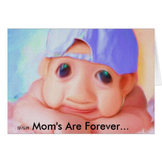 Mom's Are Forever... Greeting Cards