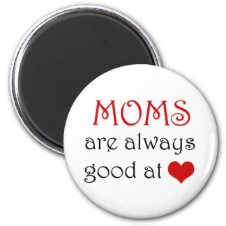 Moms are good at heart - Magnet