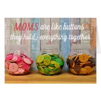 Moms are like buttons