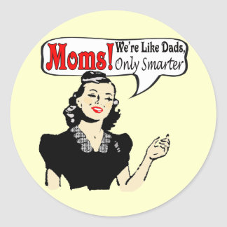Moms Are Smarter T-shirts and Gifts For Her Classic Round Sticker