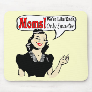 Moms Are Smarter T-shirts and Gifts For Her Mouse Pad