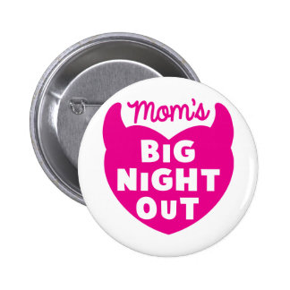 Moms big NIGHT OUT Button