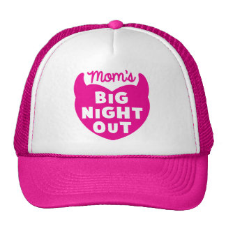 Moms big NIGHT OUT Trucker Hat