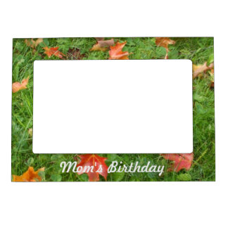 Mom's Birthday- Autumn Maple Leaves Picture Frame Magnet