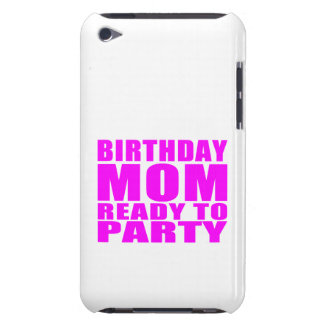 Moms Birthdays : Birthday Mom Ready to Party iPod Case-Mate Case