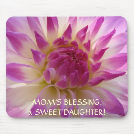 MOM'S BLESSINGS a SWEET DAGUTHER! Mouse Pad Dahlia