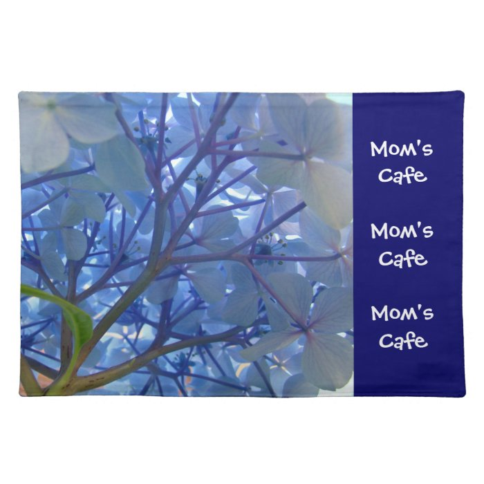Mom's Cafe placemats custom Blue Hydrangea Floral