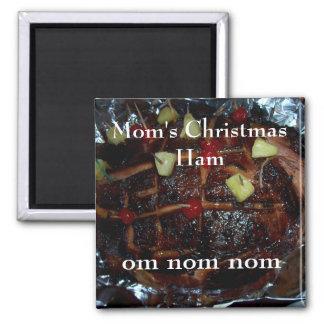Mom's Christmas Ham ... Om nom nom Magnet