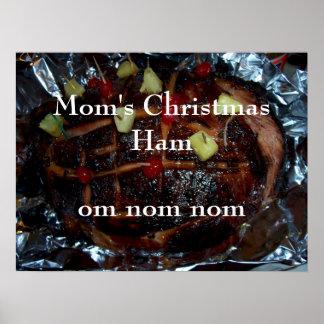 Mom's Christmas Ham ... Om nom nom Print