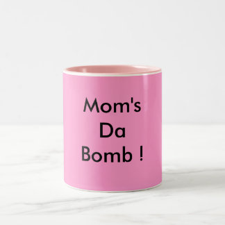 Mom's Da Bomb ! Two-Tone Coffee Mug
