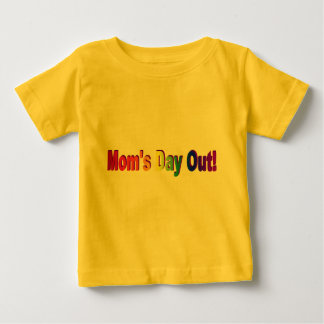 Moms Day Out Baby T-Shirt