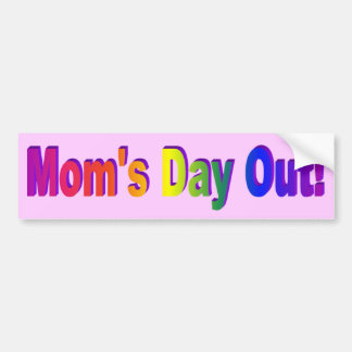 Moms Day Out Bumper Sticker