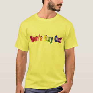 Moms Day Out T-Shirt