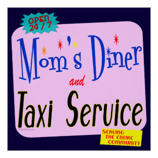 Mom's Diner and Taxi Funny Retro Art Poster