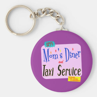 Moms Diner and Taxi Service Funny Saying Basic Round Button Keychain
