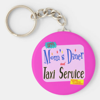 Moms Diner and Taxi Service Funny Saying Key Chain