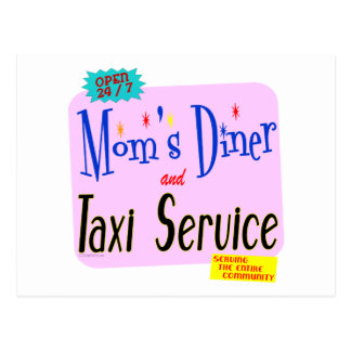 Moms Diner and Taxi Service Funny Saying Post Cards