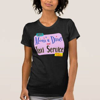 Moms Diner and Taxi Service Funny Slogan Shirt