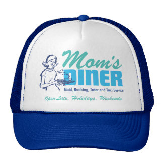 Mom's Diner, Maid, Banking, Tutor, and Taxi Servic Trucker Hats