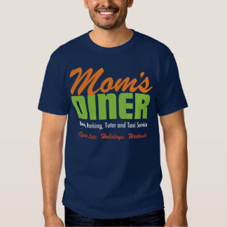 Mom's Diner, Maid, Banking, Tutor, and Taxi Servic T-shirt