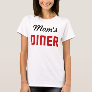 Mom's Diner T-Shirt