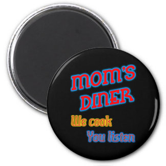 Mom's Diner We Cook You Listen Funny Neon Magnet