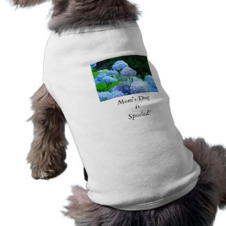 Mom's Dog is Spoiled! Dog Shirts Doggy Clothes Doggie T Shirt