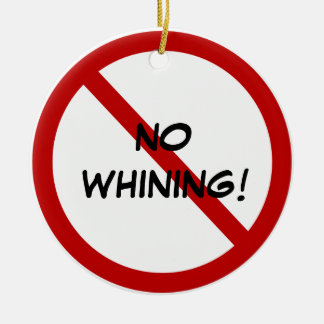 Mom's Door Hanger - NO WHINING! Double-Sided Ceramic Round Christmas Ornament