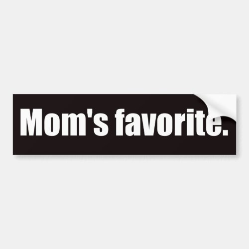 Moms Favorite Bumper Sticker