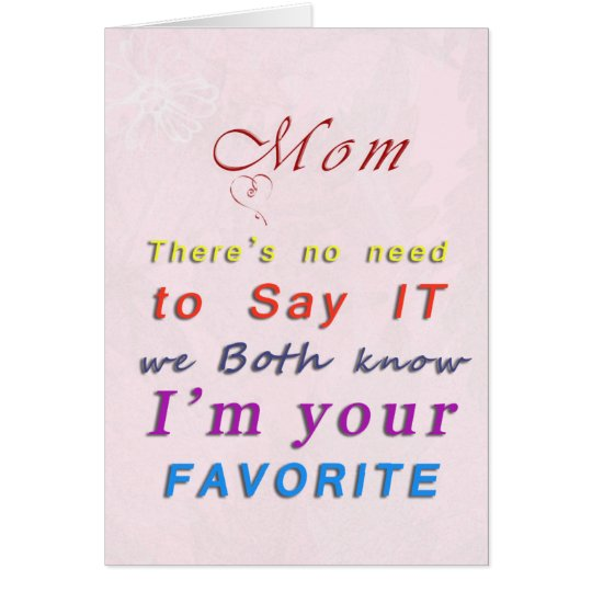 Mom's Favorite Child Mother's Day Card | Zazzle.com