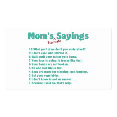 Mother Love Quotes on Mom S Favorite Sayings On Gifts For Her  Business Card Template From
