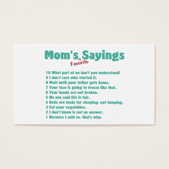Mom's favorite sayings on gifts for her. business card