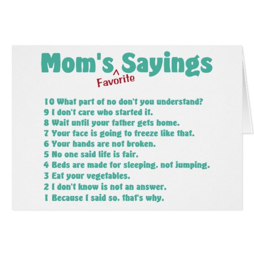 Mom's favorite sayings on gifts for her. card
