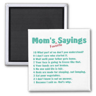 Mom's favorite sayings on gifts for her. fridge magnets