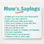 Mom's favorite sayings on gifts for her. mouse pad