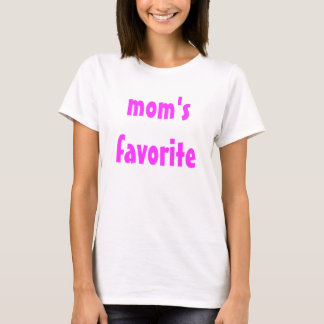 mom's favorite T-Shirt