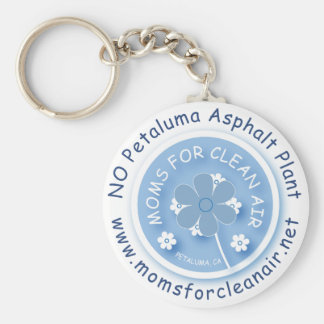 Moms for Clean Air No Petaluma Asphalt Plant Keych Key Chains