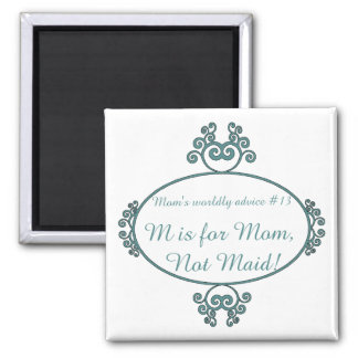 Mom's funny advice t-shirts and gifts for mom 2 inch square magnet