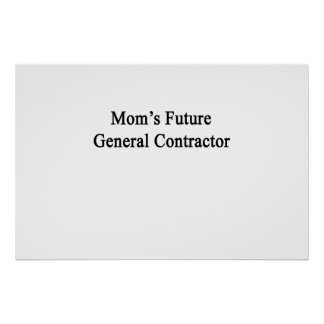 Mom's Future General Contractor Poster