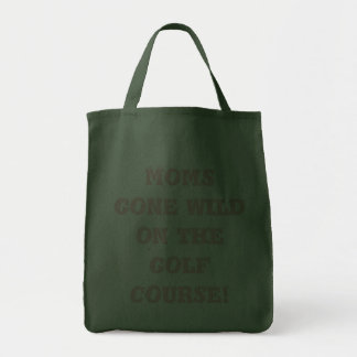 Moms gone wild on the golf course! grocery tote bag